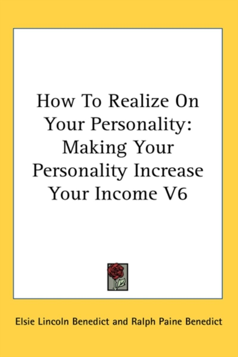 How to Realize on Your Personality: Making Your Personality Increase Your Income V6