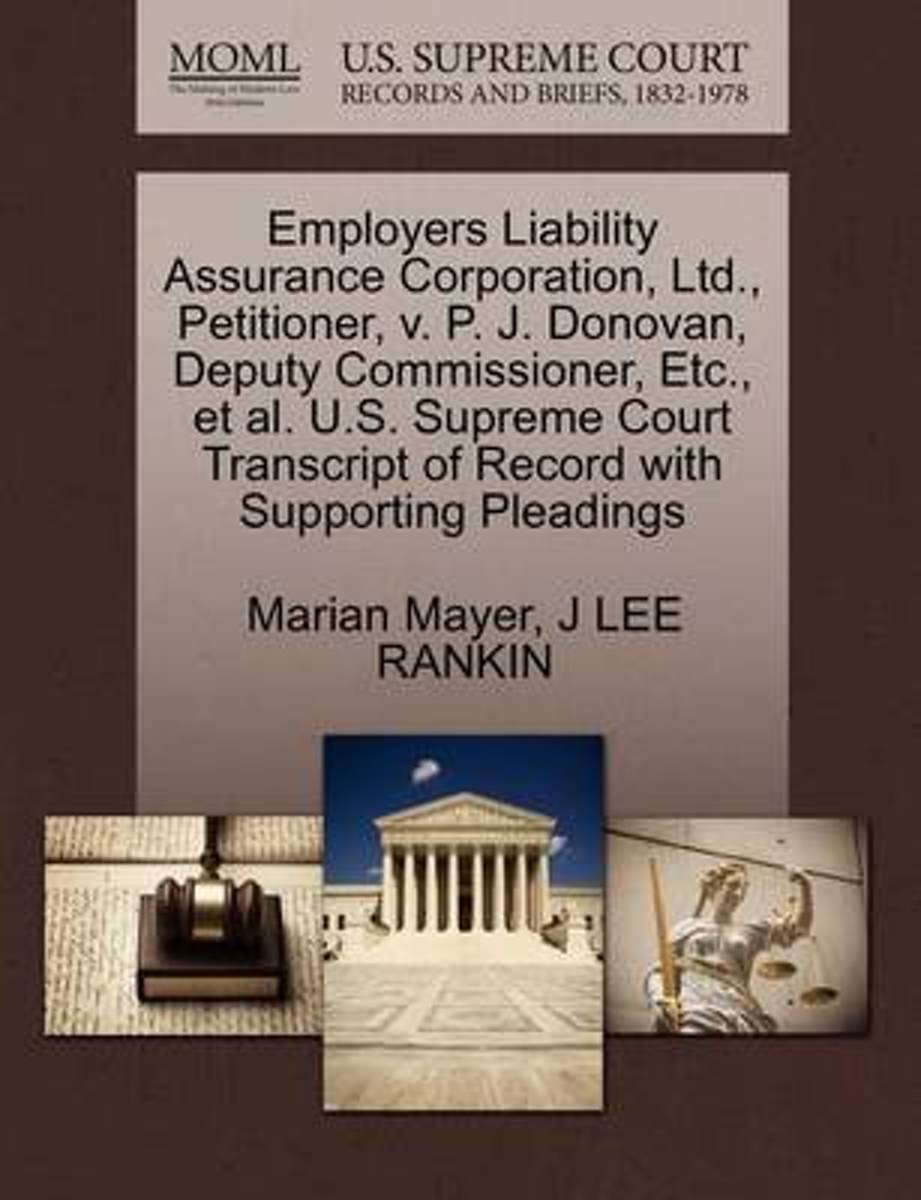 Employers Liability Assurance Corporation, Ltd., Petitioner, V. P. J. Donovan, Deputy Commissioner, Etc., et al. U.S. Supreme Court Transcript of Record with Supporting Pleadings