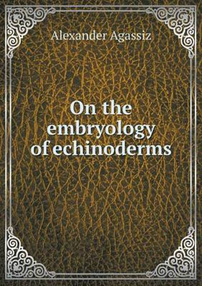On the Embryology of Echinoderms
