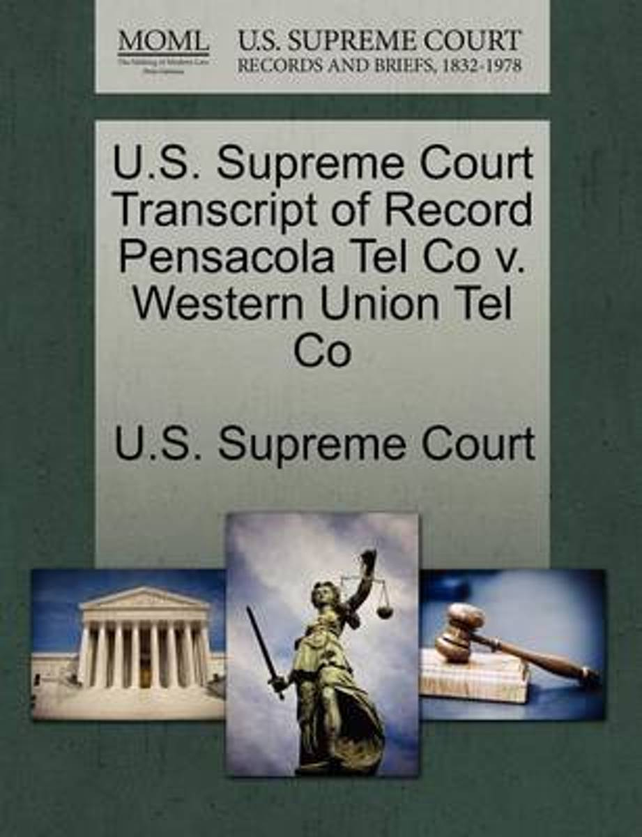 U.S. Supreme Court Transcript of Record Pensacola Tel Co V. Western Union Tel Co