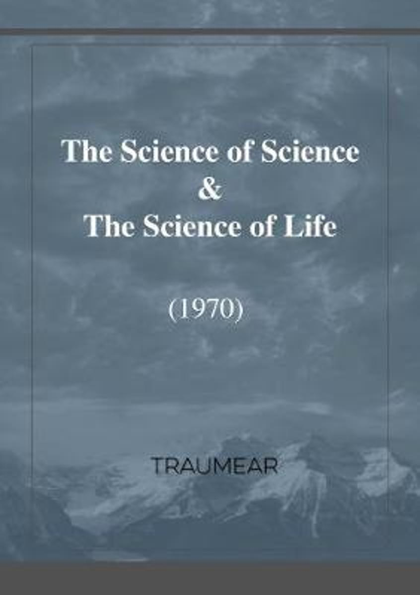 The Science of Science & The Science of Life