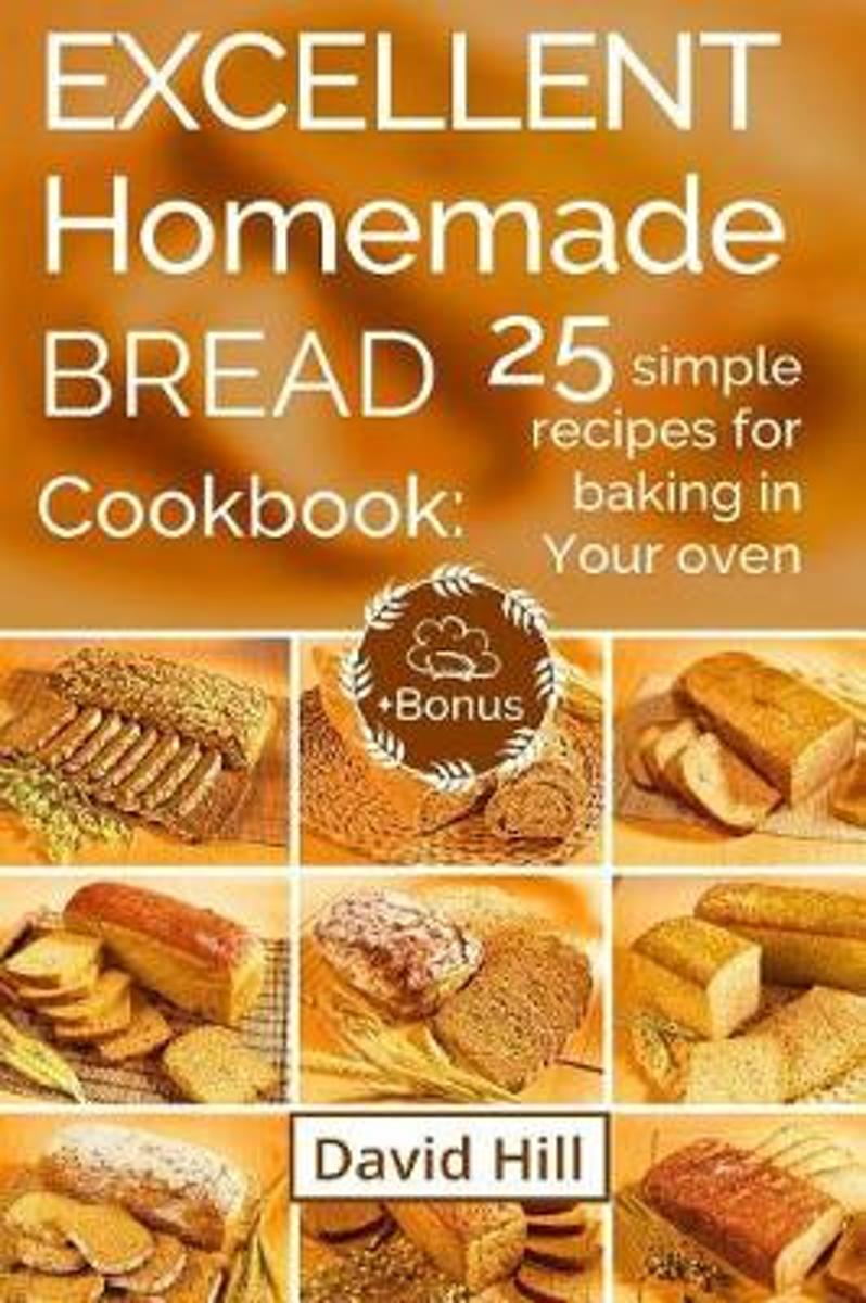 Excellent Homemade Bread. Cookbook