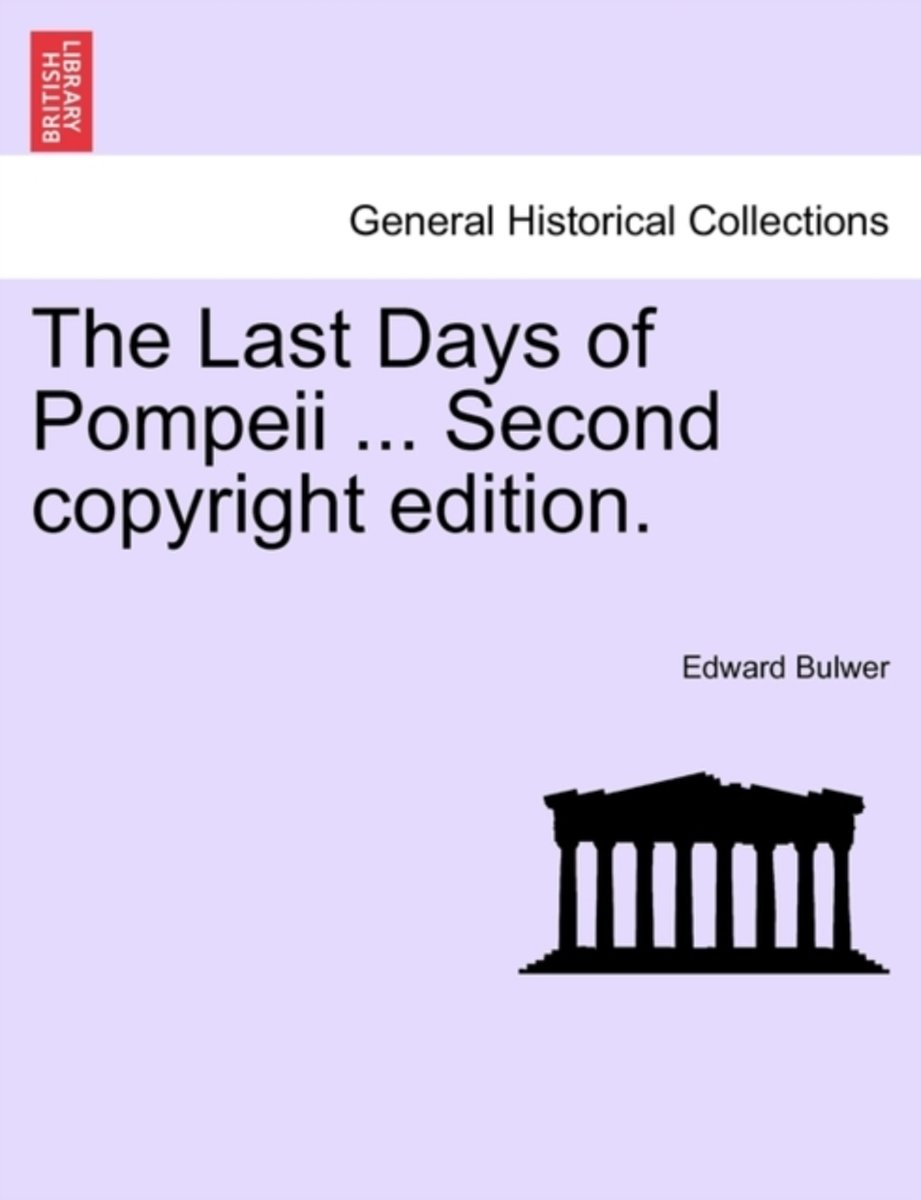 The Last Days of Pompeii ... Second Copyright Edition.