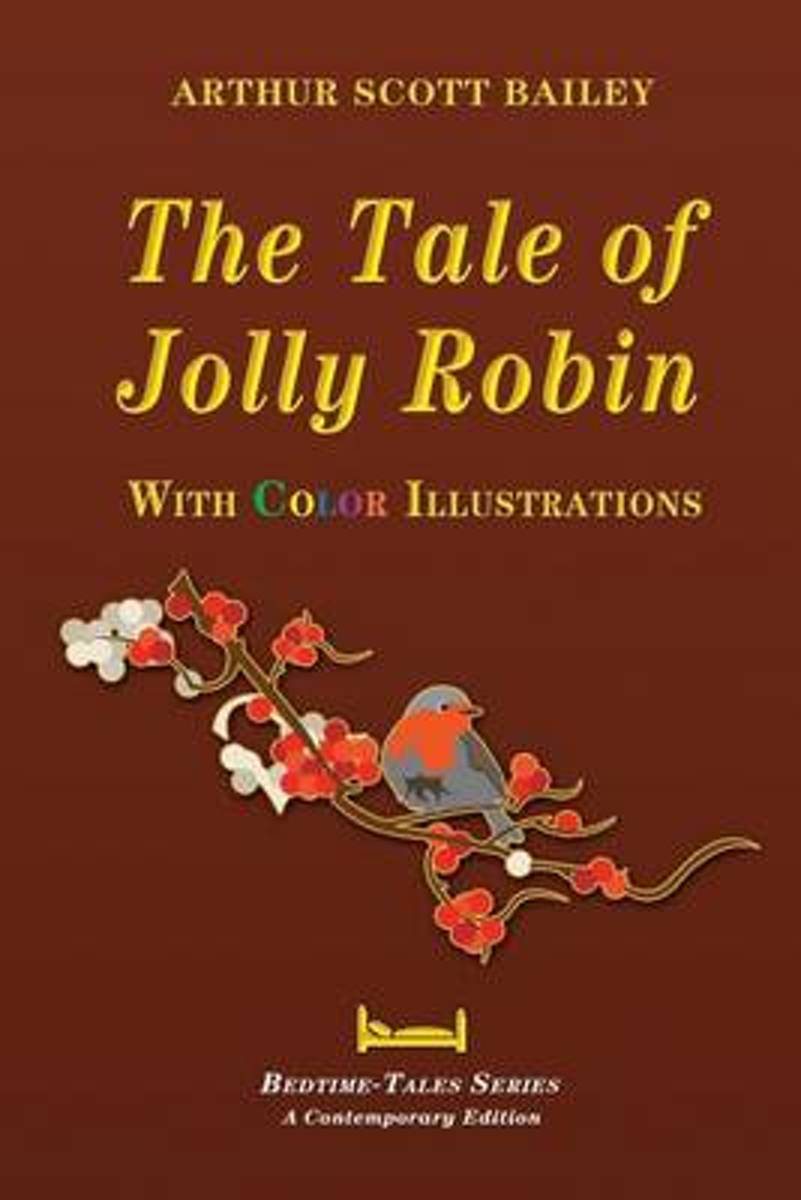 The Tale of Jolly Robin - With Color Illustrations
