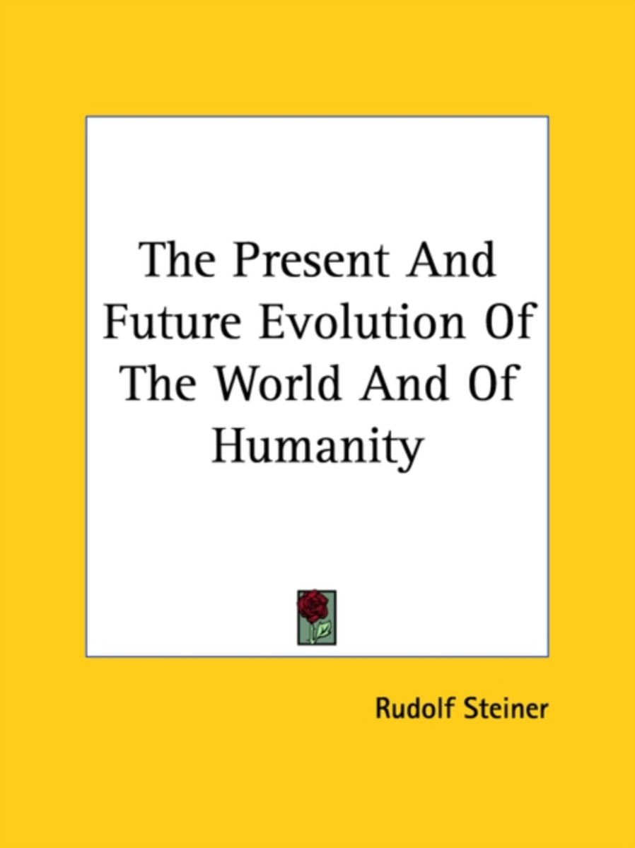 The Present and Future Evolution of the World and of Humanity