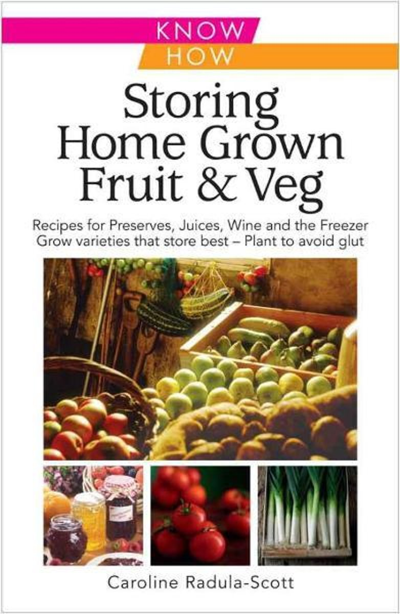 Storing Home Grown Fruit & Veg: Know How