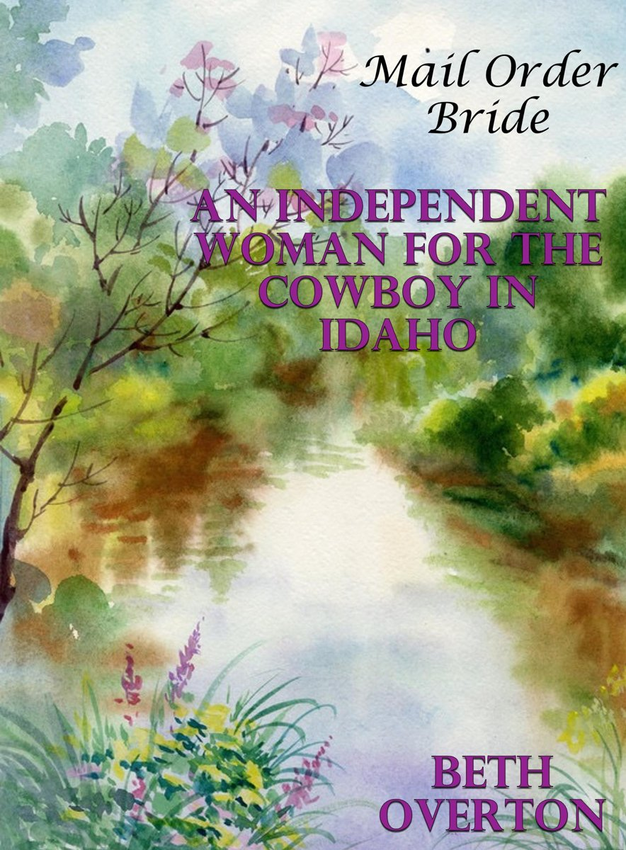 Mail Order Bride: An Independent Woman For The Cowboy In Idaho