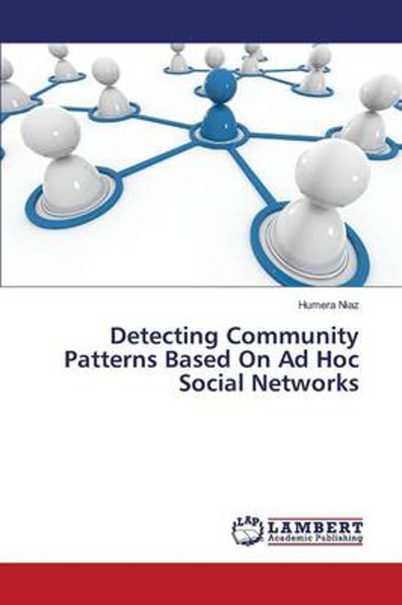 Detecting Community Patterns Based on Ad Hoc Social Networks
