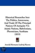 Historical Researches Into The Politics, Intercourse, And Trade Of The Principal Nations Of Antiquity V2