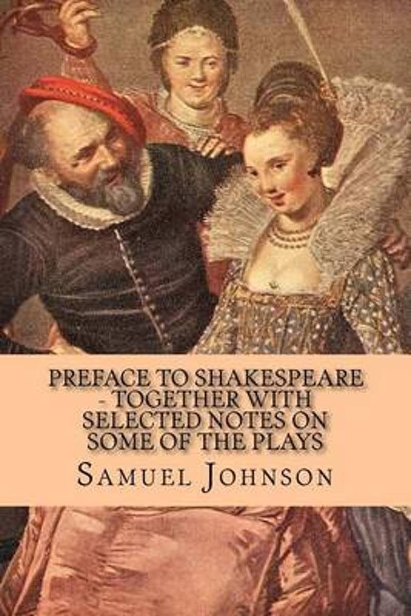 Preface to Shakespeare - Together with Selected Notes on Some of the Plays