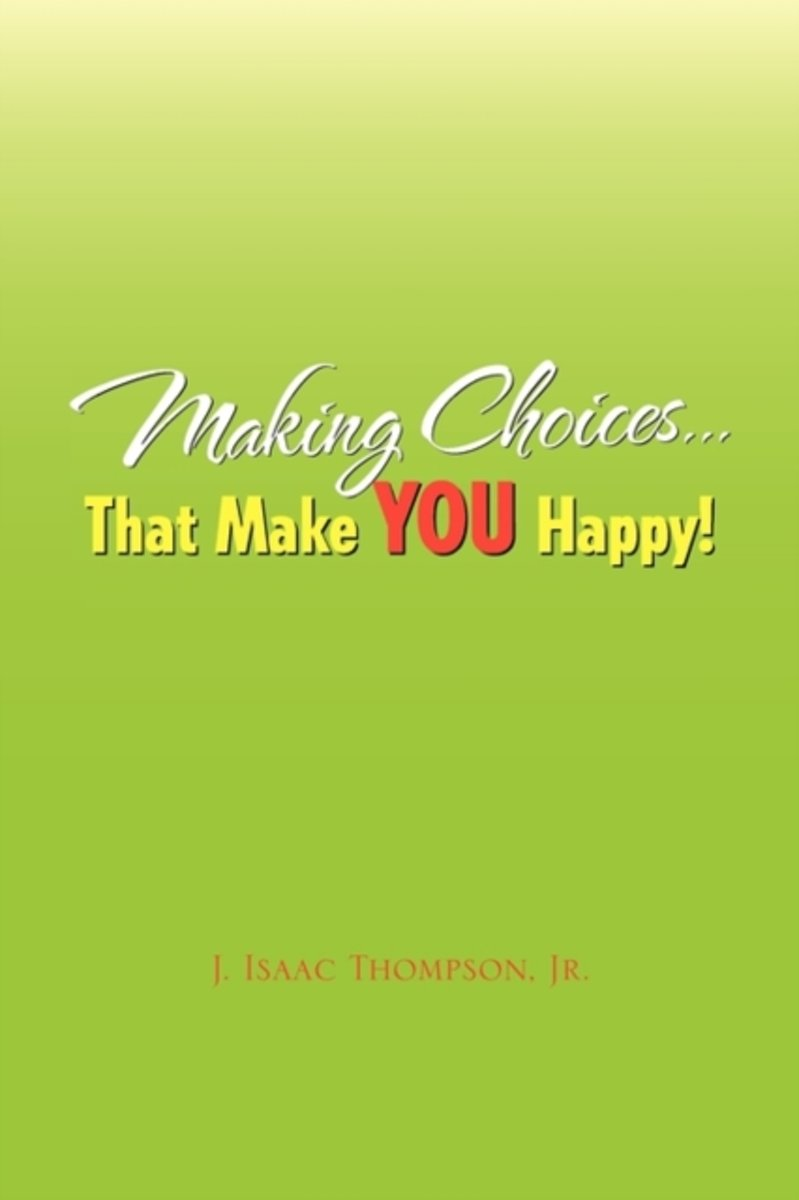 Making Choices.That Make You Happy!