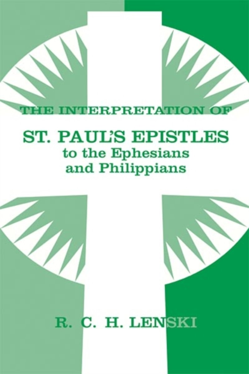 Interpretation of St.Paul's Epistles to the Ephesians and Philippians