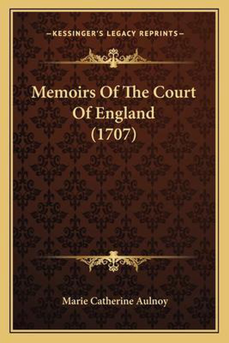 Memoirs of the Court of England (1707)