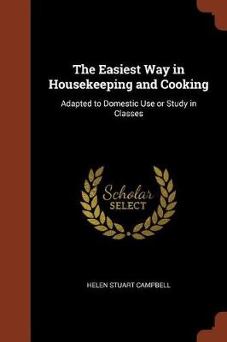 The Easiest Way in Housekeeping and Cooking