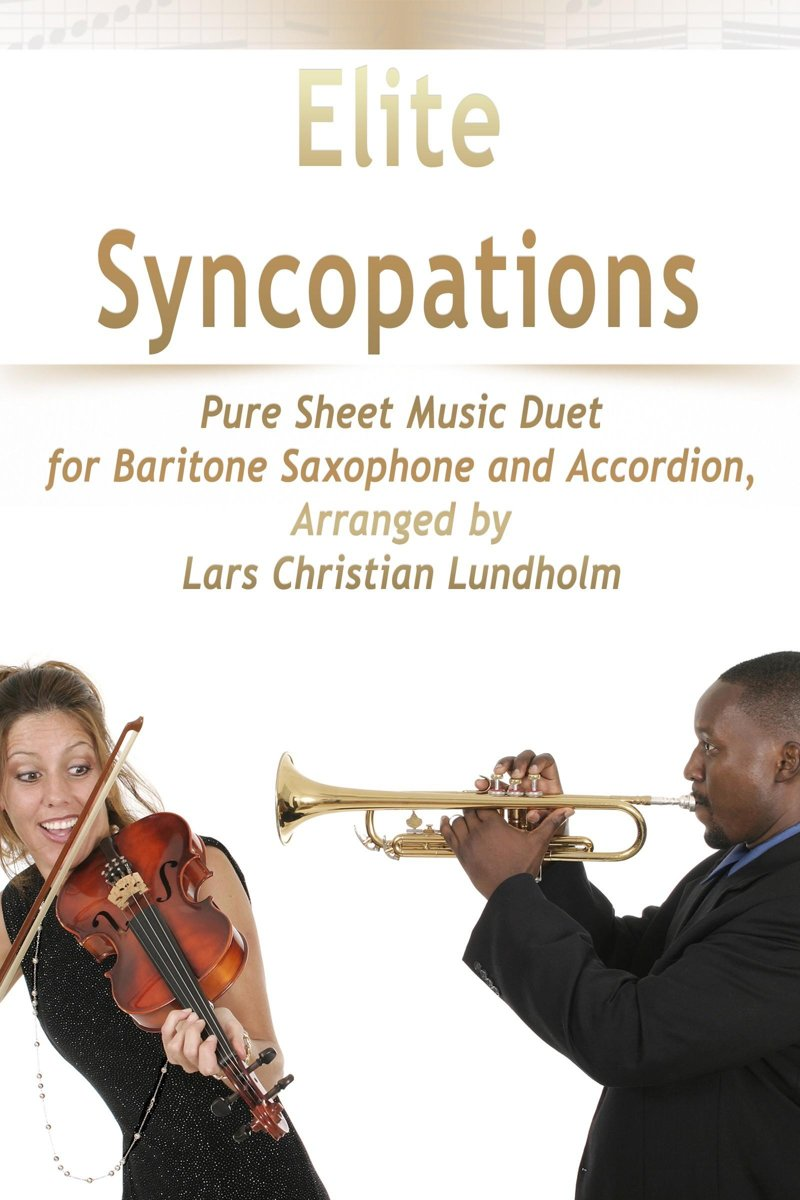 Elite Syncopations Pure Sheet Music Duet for Baritone Saxophone and Accordion, Arranged by Lars Christian Lundholm
