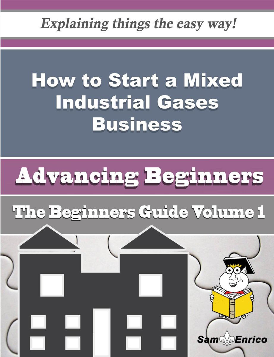 How to Start a Mixed Industrial Gases Business (Beginners Guide)
