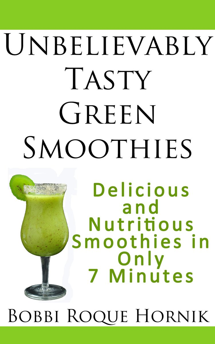 Unbelievably Tasty Green Smoothies