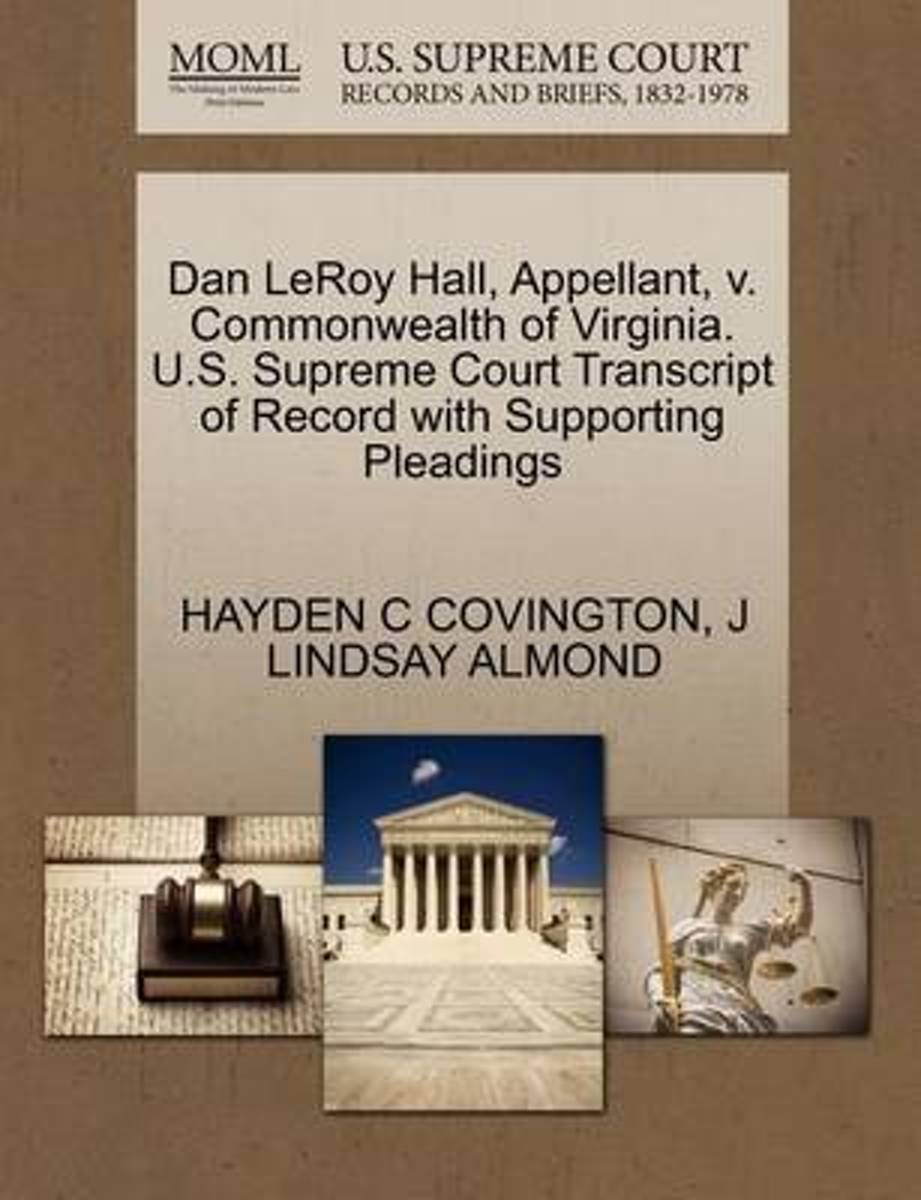 Dan Leroy Hall, Appellant, V. Commonwealth of Virginia. U.S. Supreme Court Transcript of Record with Supporting Pleadings