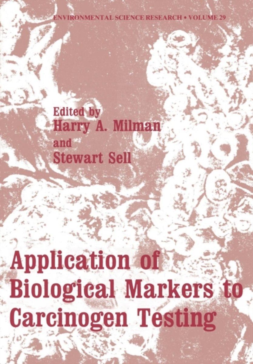 Application of Biological Markers to Carcinogen Testing