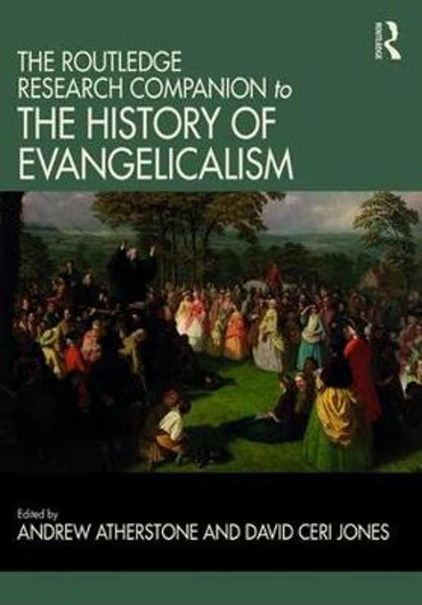 The Routledge Research Companion to the History of Evangelicalism