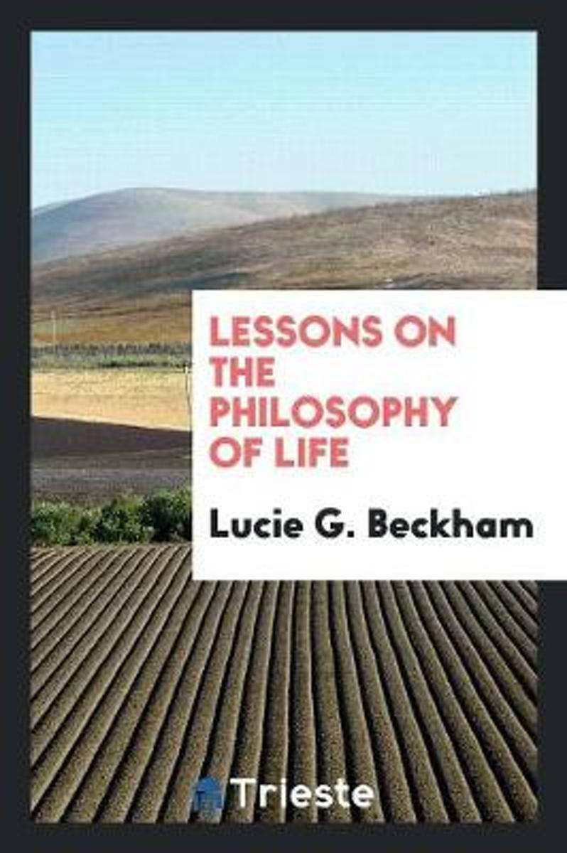 Lessons on the Philosophy of Life