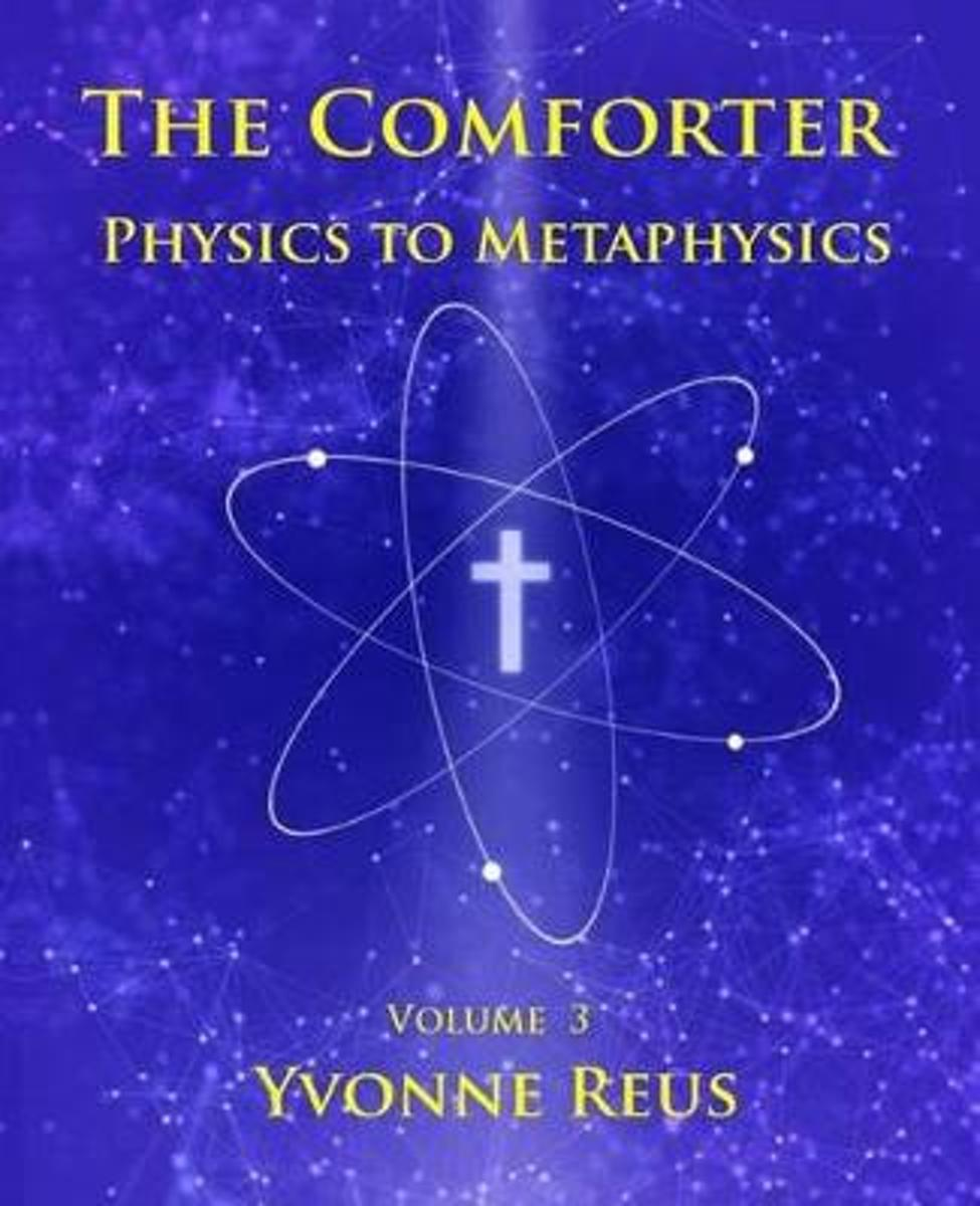 The Comforter Physics to Metaphysics