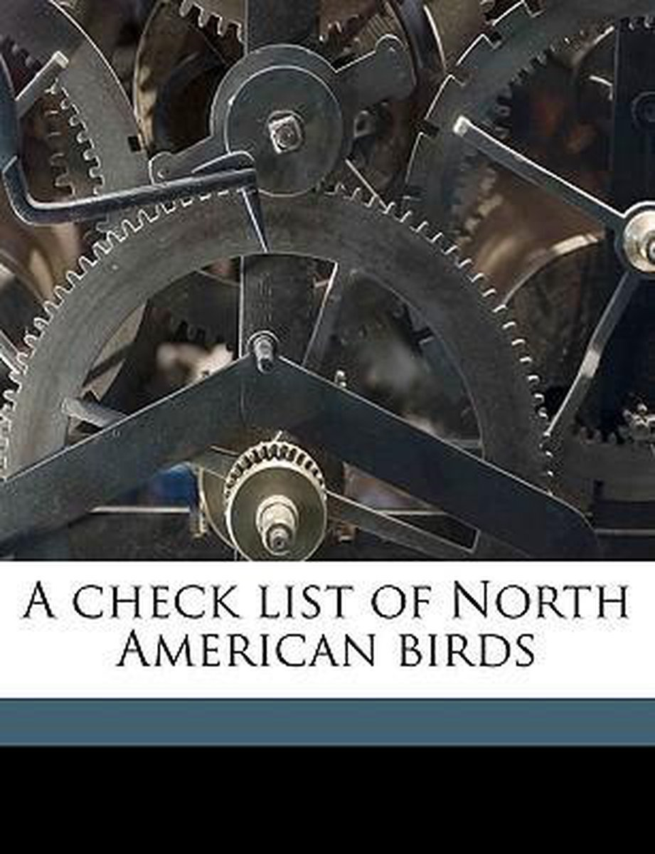 A Check List of North American Birds