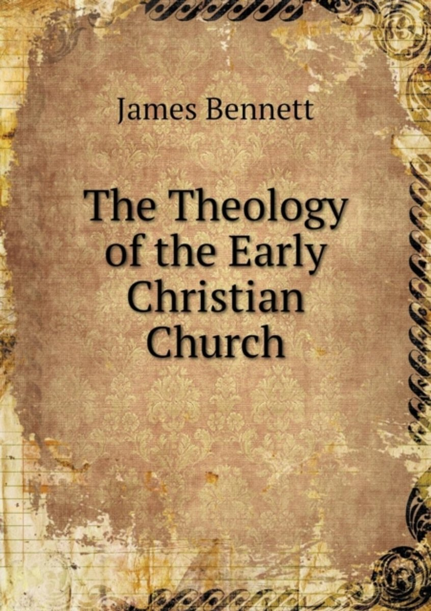 The Theology of the Early Christian Church