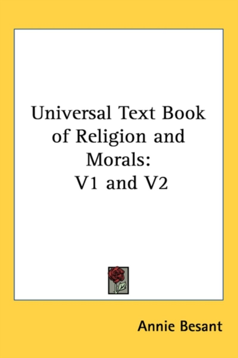 Universal Text Book of Religion and Morals