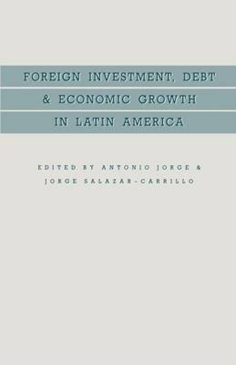Foreign Investment, Debt and Economic Growth in Latin America