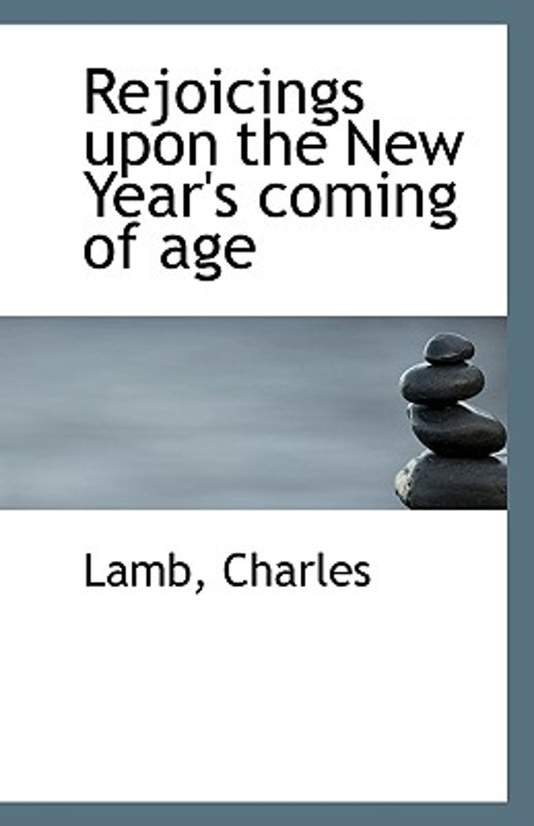 Rejoicings Upon the New Year's Coming of Age