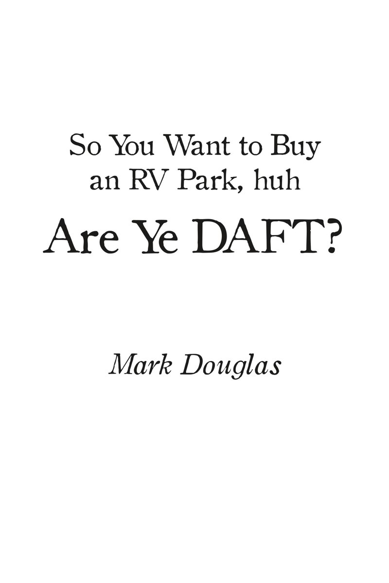 So You Want to Buy an Rv Park, Huh. Are Ye Daft?