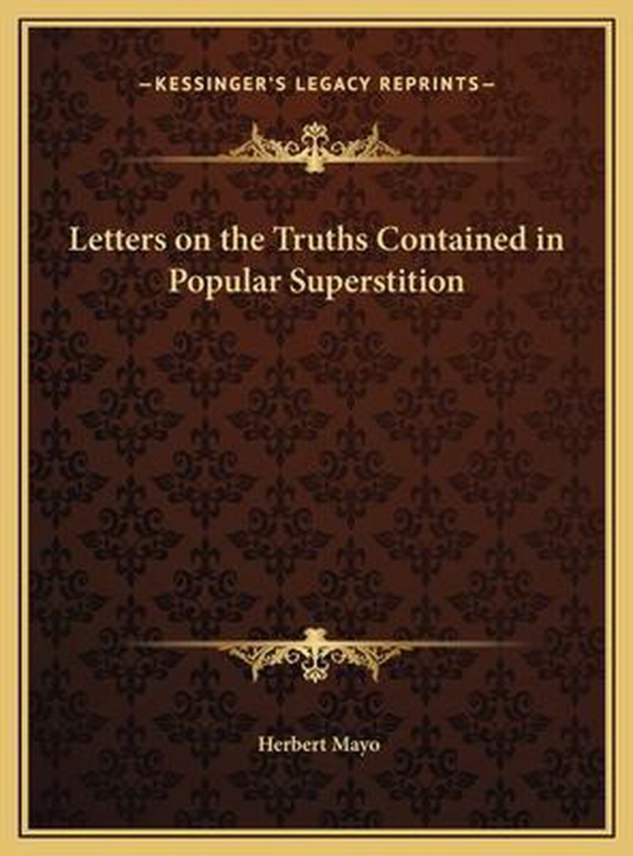 Letters on the Truths Contained in Popular Superstition