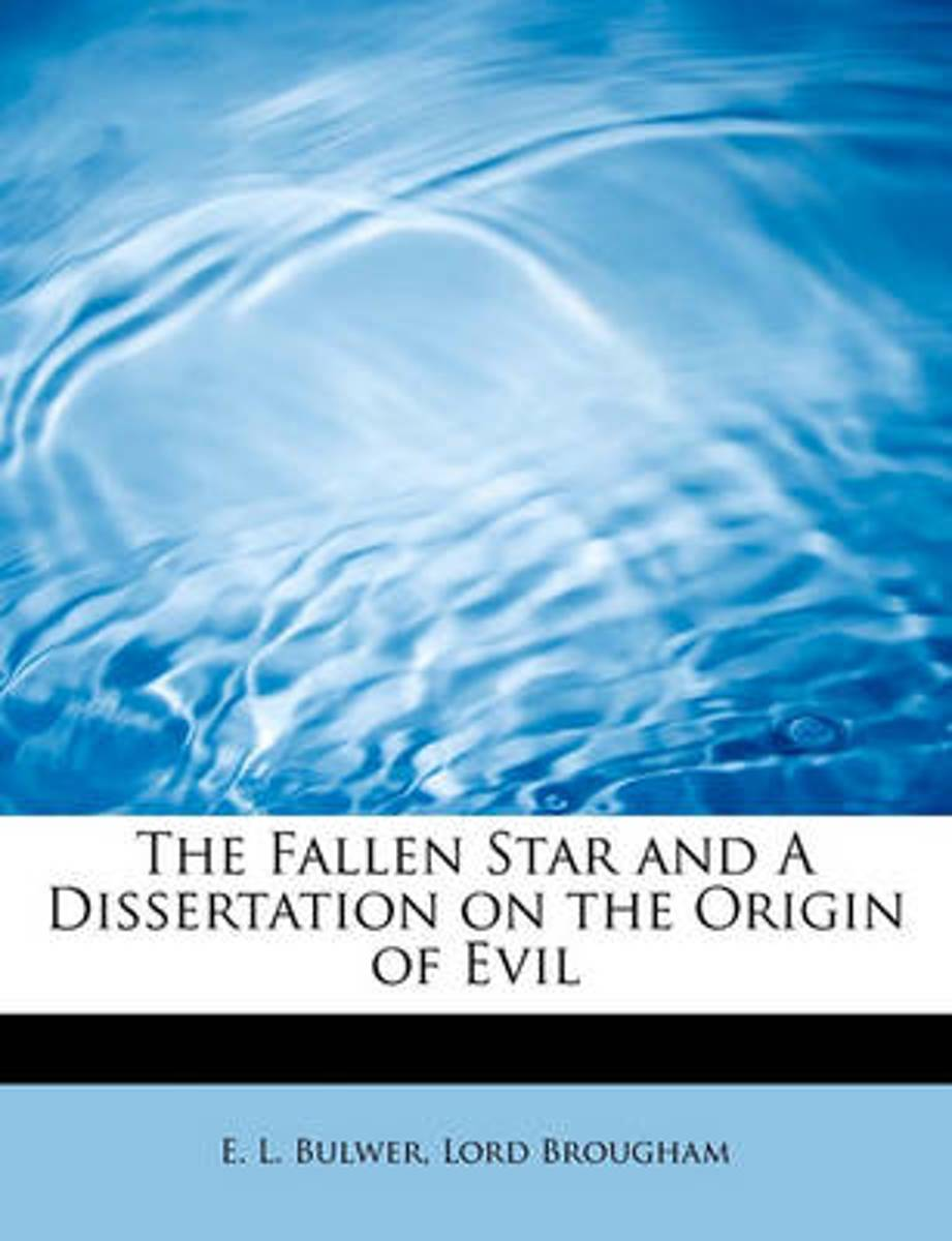 The Fallen Star and a Dissertation on the Origin of Evil