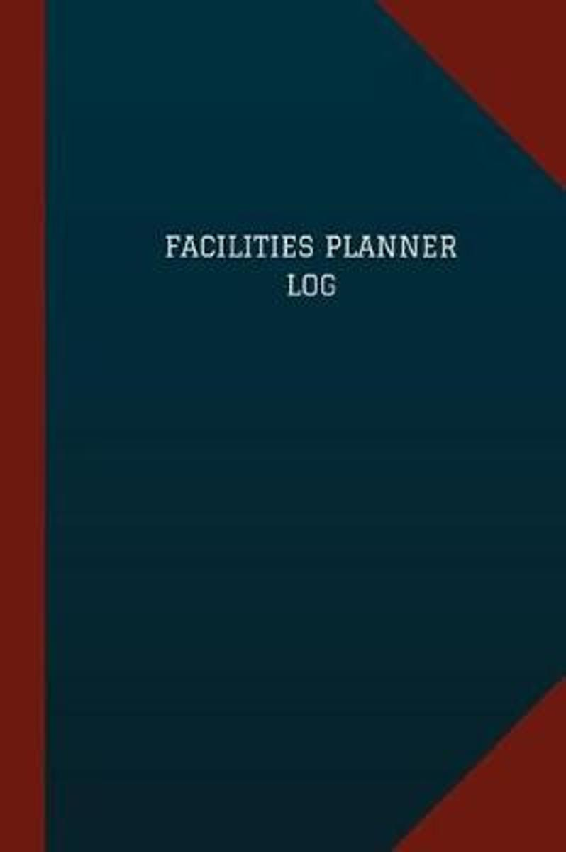 Facilities Planner Log (Logbook, Journal - 124 Pages, 6 X 9)