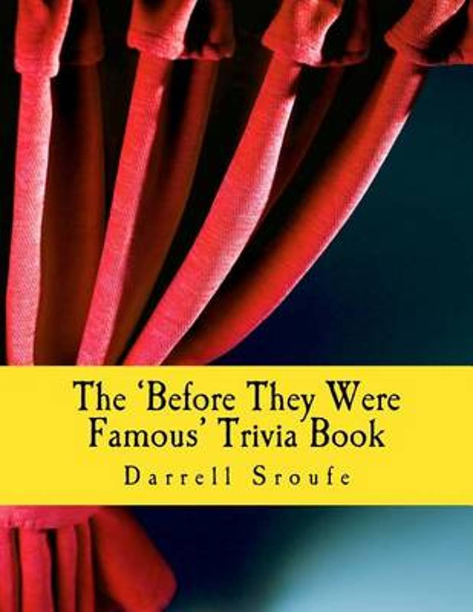 The 'Before They Were Famous' Trivia Book