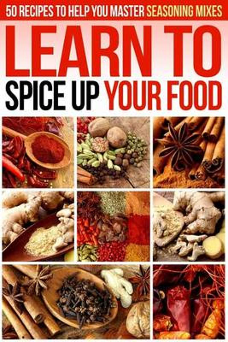 Learn to Spice Up Your Food