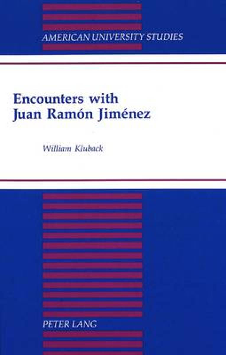 Encounters with Juan Ramon Jimenez