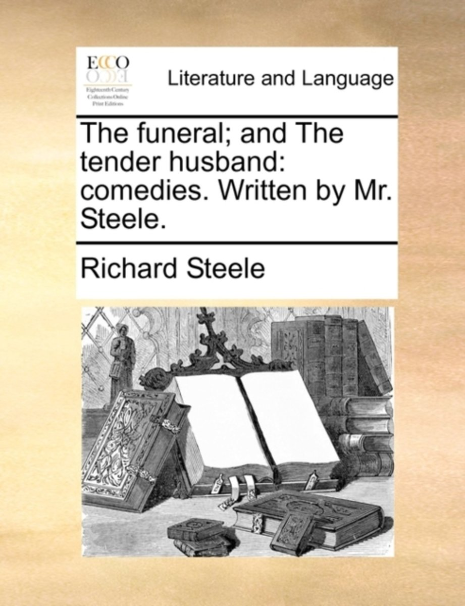 The Funeral; And the Tender Husband