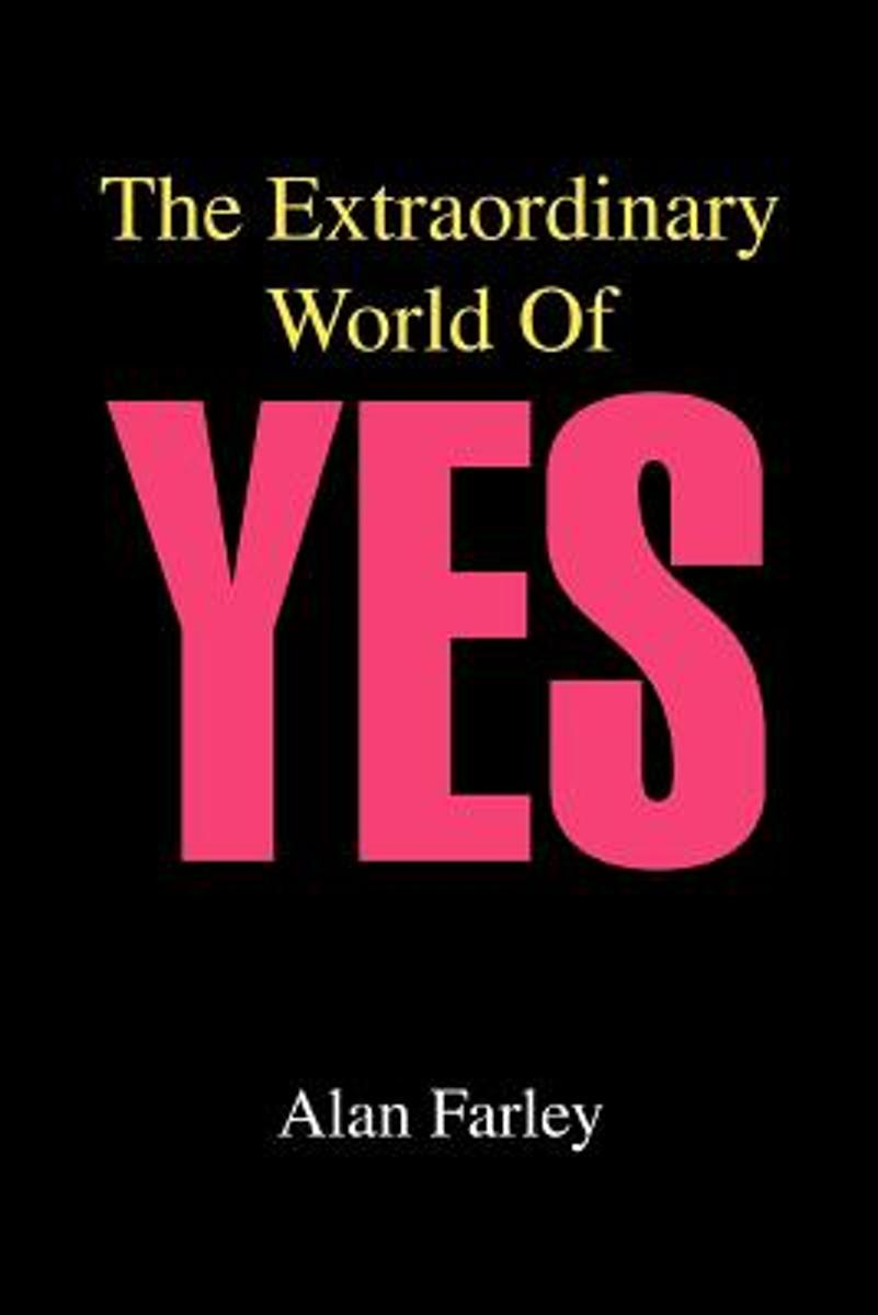 The Extraordinary World of Yes