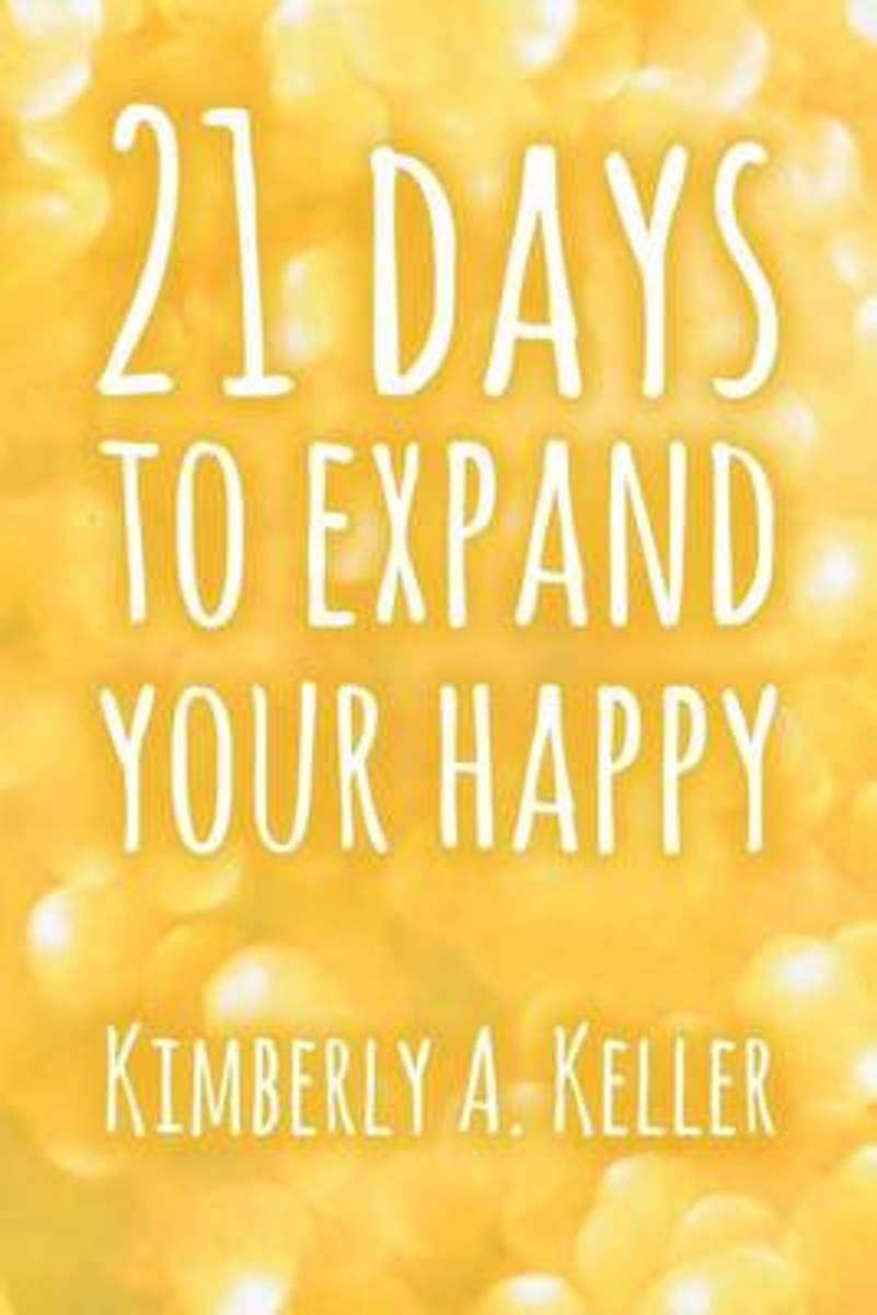 Twenty-One Days to Expand Your Happy