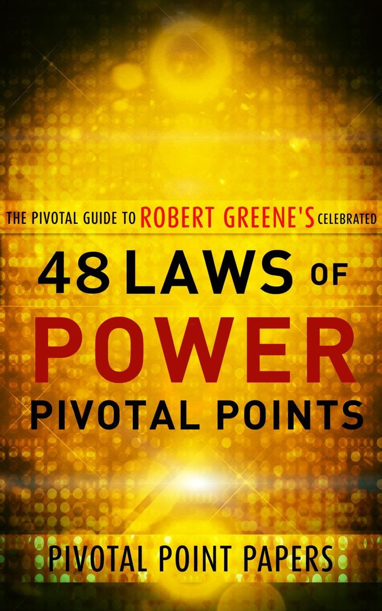 The 48 Laws of Power Pivotal Points