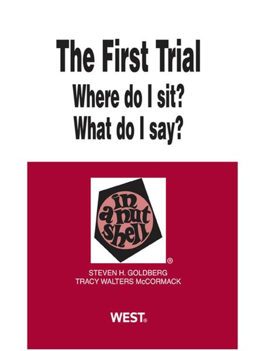The First Trial (Where Do I Sit? What Do I Say?) in a Nutshell, 2d