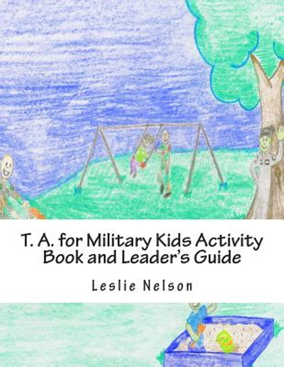 T. A. for Military Kids Activity Book and Leader's Guide
