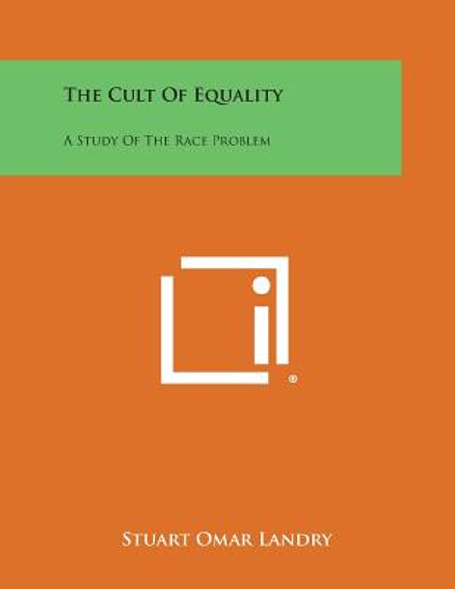 The Cult of Equality