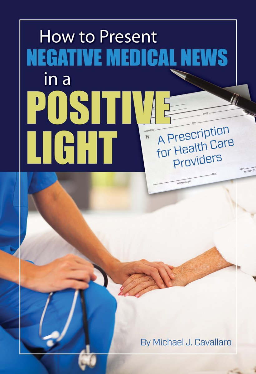 How to Present Negative Medical News in a Positive Light: A Prescription for Health Care Providers