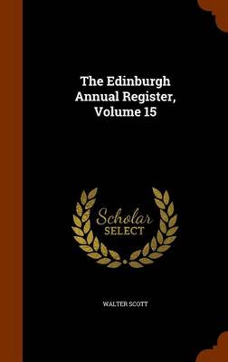 The Edinburgh Annual Register, Volume 15