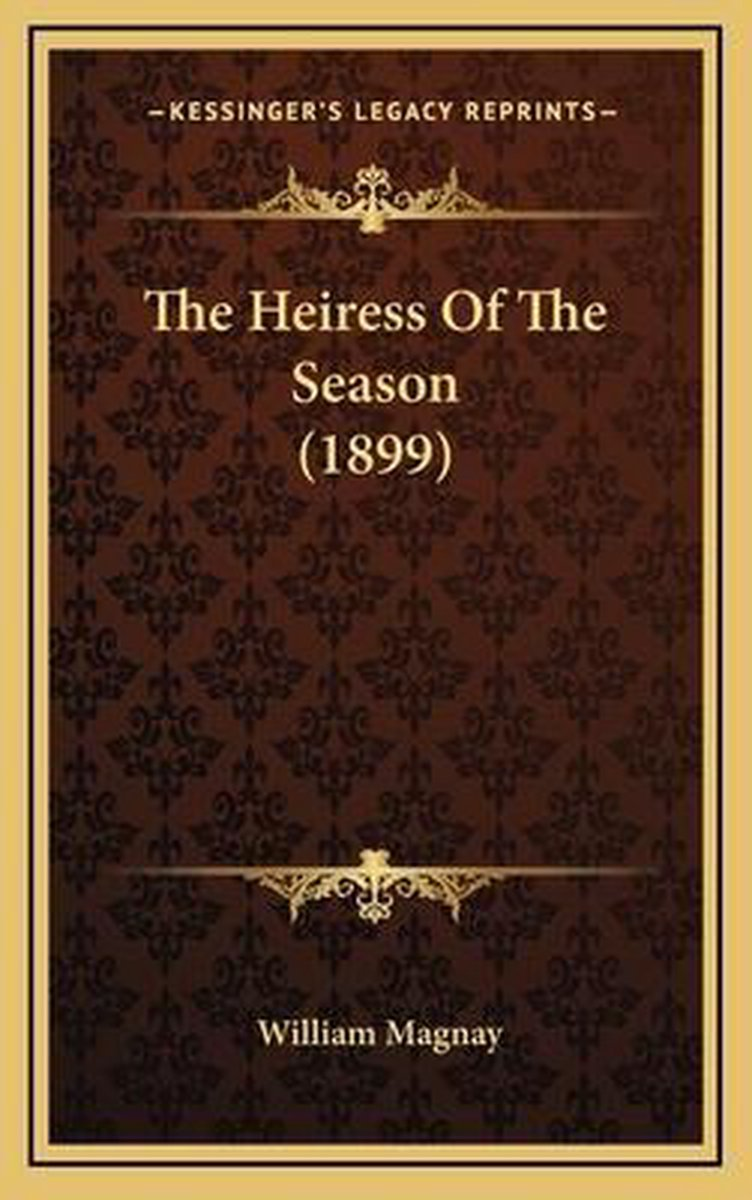 The Heiress of the Season (1899)