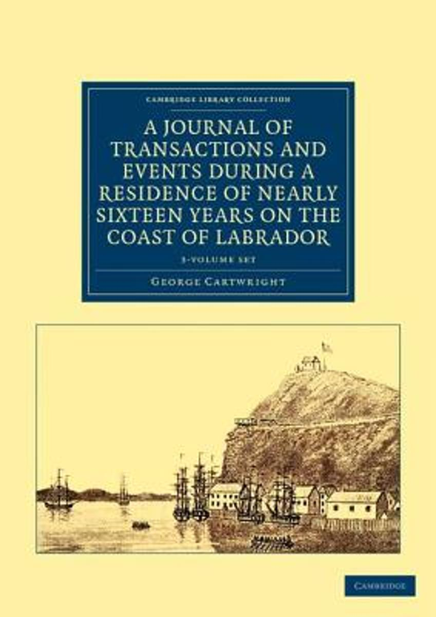 The Journal of Transactions and Events During a Residence of Nearly Sixteen Years on the Coast of Labrador 3 Volume Set