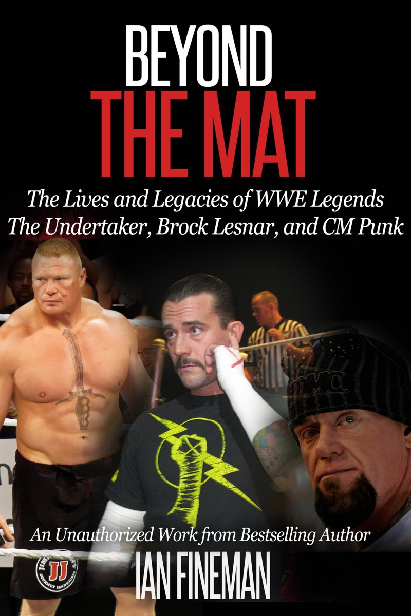 Beyond the Mat: The Lives and Legacies of WWE Legends The Undertaker, CM Punk, Brock Lesnar